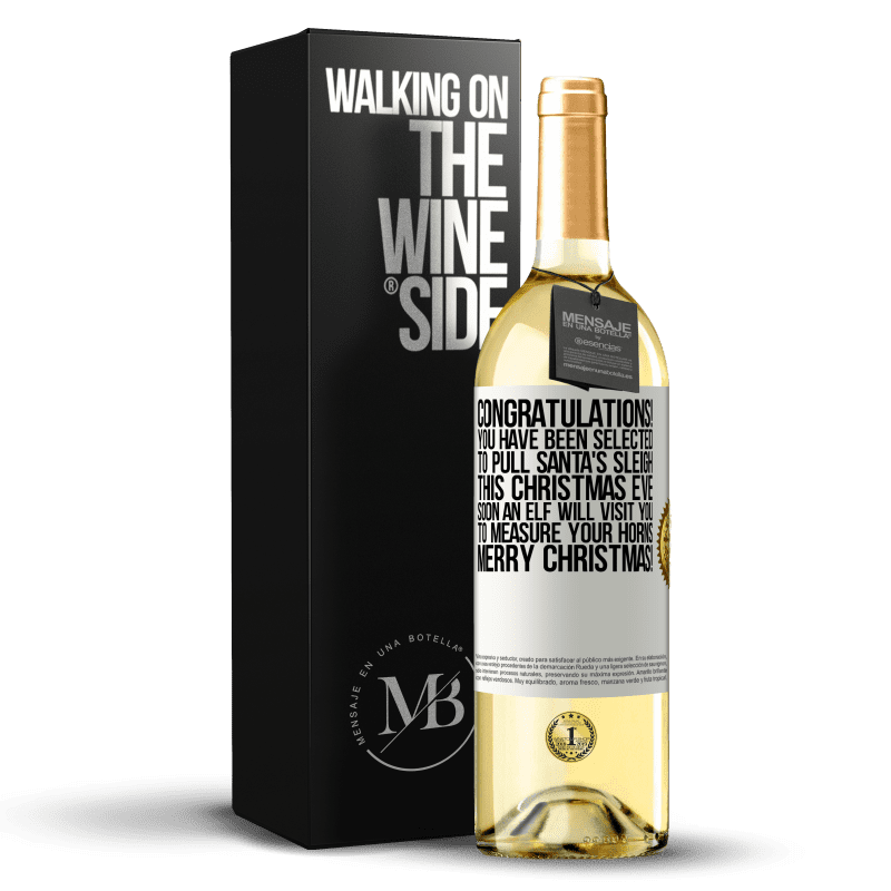 24,95 € Free Shipping   White Wine WHITE Edition Congratulations! You have been selected to pull Santa's sleigh this Christmas Eve. Soon an elf will visit you to measure White Label. Customizable label Young wine Harvest 2020 Verdejo