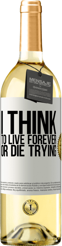 24,95 € Free Shipping | White Wine WHITE Edition I think to live forever, or die trying White Label. Customizable label Young wine Harvest 2020 Verdejo
