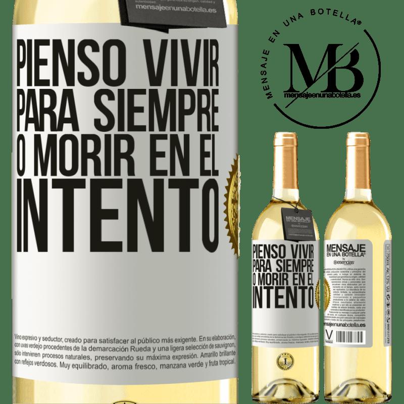 24,95 € Envío gratis | Vino Blanco Edición WHITE Pienso vivir para siempre, o morir en el intento Etiqueta Blanca. Etiqueta personalizable Vino joven Cosecha 2020 Verdejo