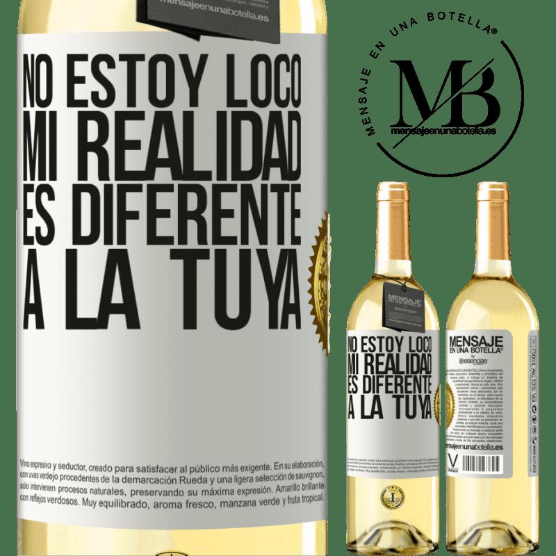 24,95 € Envío gratis   Vino Blanco Edición WHITE No estoy loco, mi realidad es diferente a la tuya Etiqueta Blanca. Etiqueta personalizable Vino joven Cosecha 2020 Verdejo