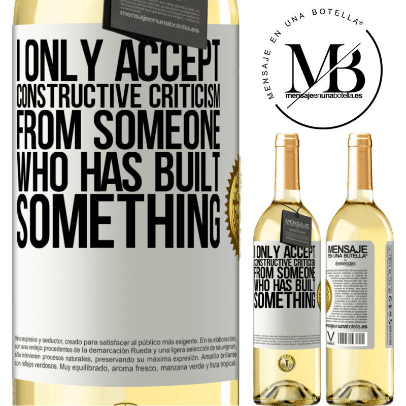 24,95 € Free Shipping | White Wine WHITE Edition I only accept constructive criticism from someone who has built something White Label. Customizable label Young wine Harvest 2020 Verdejo