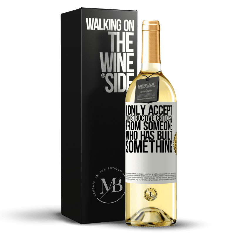 24,95 € Free Shipping   White Wine WHITE Edition I only accept constructive criticism from someone who has built something White Label. Customizable label Young wine Harvest 2020 Verdejo