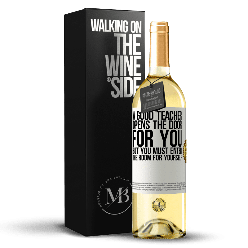 24,95 € Free Shipping | White Wine WHITE Edition A good teacher opens the door for you, but you must enter the room for yourself White Label. Customizable label Young wine Harvest 2020 Verdejo