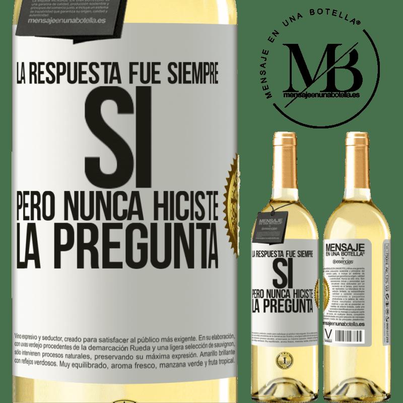 24,95 € Envoi gratuit   Vin blanc Édition WHITE La réponse était toujours OUI. Mais tu n'as jamais posé la question Étiquette Blanche. Étiquette personnalisable Vin jeune Récolte 2020 Verdejo