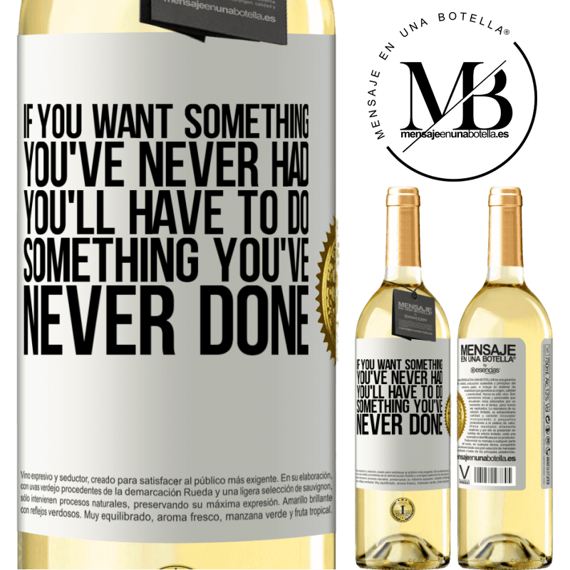 24,95 € Free Shipping   White Wine WHITE Edition If you want something you've never had, you'll have to do something you've never done White Label. Customizable label Young wine Harvest 2020 Verdejo