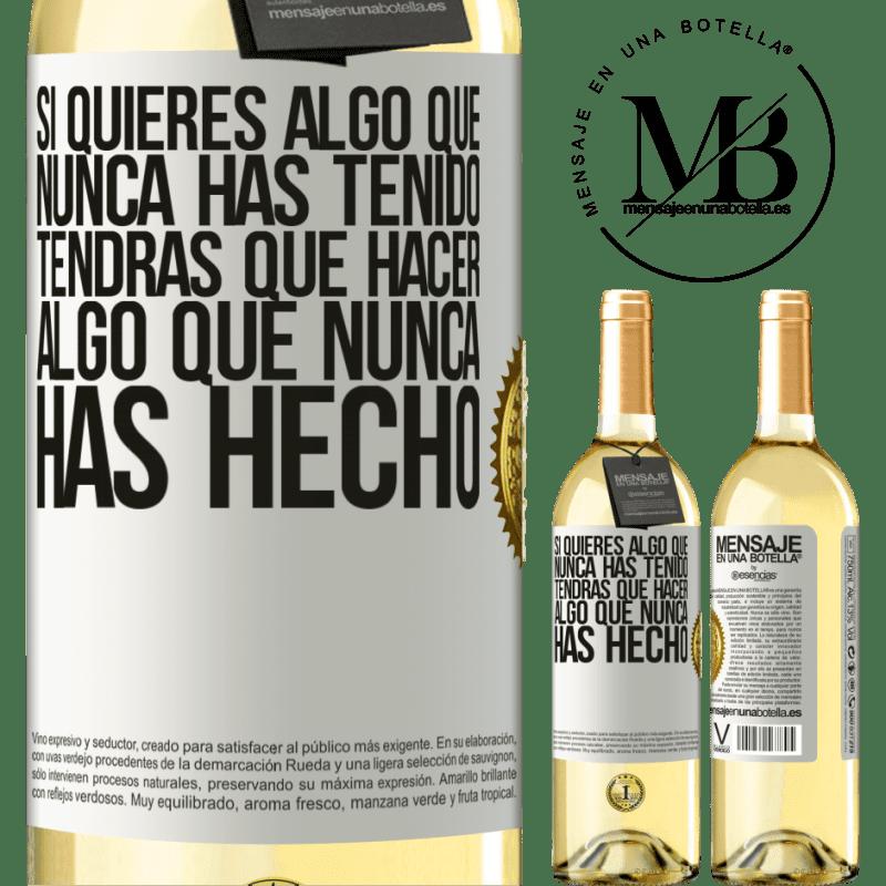 24,95 € Envoi gratuit | Vin blanc Édition WHITE Si vous voulez quelque chose que vous n'avez jamais eu, vous devrez faire quelque chose que vous n'avez jamais fait Étiquette Blanche. Étiquette personnalisable Vin jeune Récolte 2020 Verdejo