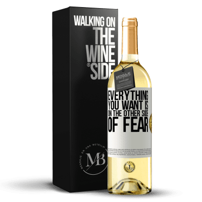 «Everything you want is on the other side of fear» WHITE Edition