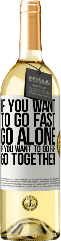 24,95 € Free Shipping   White Wine WHITE Edition If you want to go fast, go alone. If you want to go far, go together White Label. Customizable label Young wine Harvest 2020 Verdejo