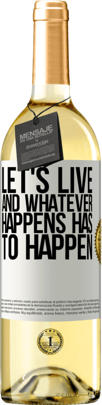 24,95 € Free Shipping   White Wine WHITE Edition Let's live. And whatever happens has to happen White Label. Customizable label Young wine Harvest 2020 Verdejo