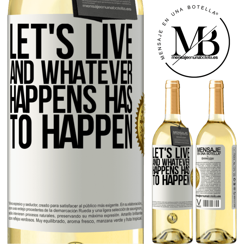 24,95 € Free Shipping | White Wine WHITE Edition Let's live. And whatever happens has to happen White Label. Customizable label Young wine Harvest 2020 Verdejo