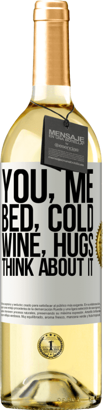 24,95 € Free Shipping   White Wine WHITE Edition You, me, bed, cold, wine, hugs. Think about it White Label. Customizable label Young wine Harvest 2020 Verdejo