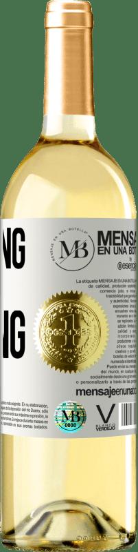 «Drinking wine, feeling fine» WHITE Edition