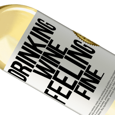 Unique & Personal Expressions. «Drinking wine, feeling fine» WHITE Edition