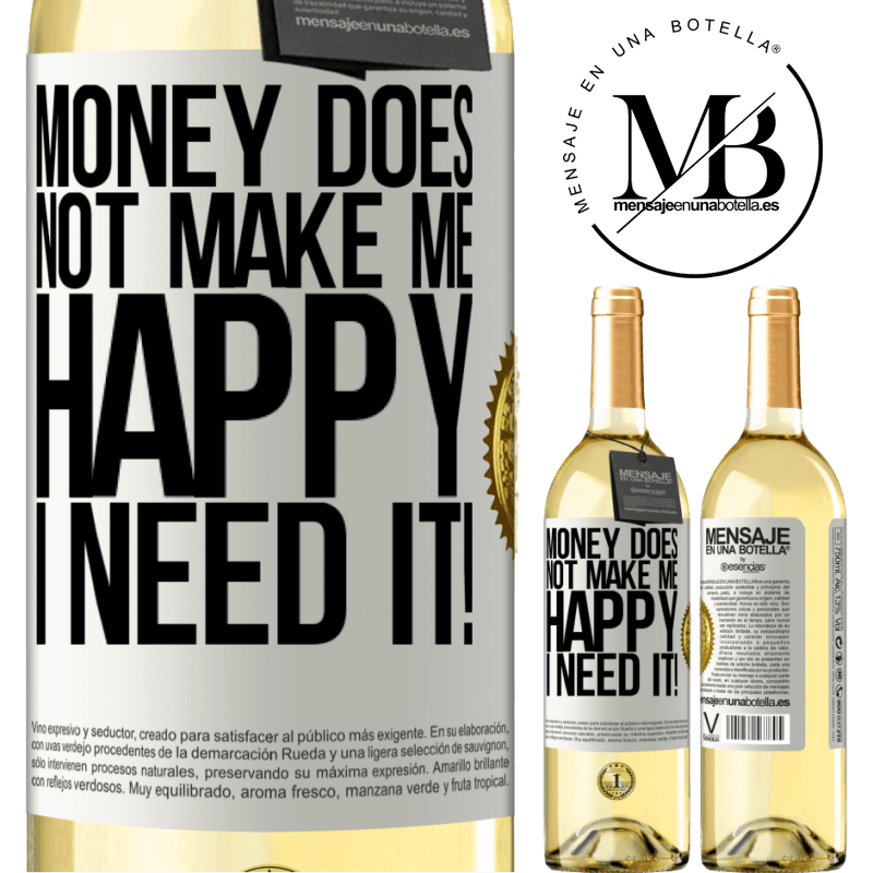 24,95 € Free Shipping | White Wine WHITE Edition Money does not make me happy. I need it! White Label. Customizable label Young wine Harvest 2020 Verdejo