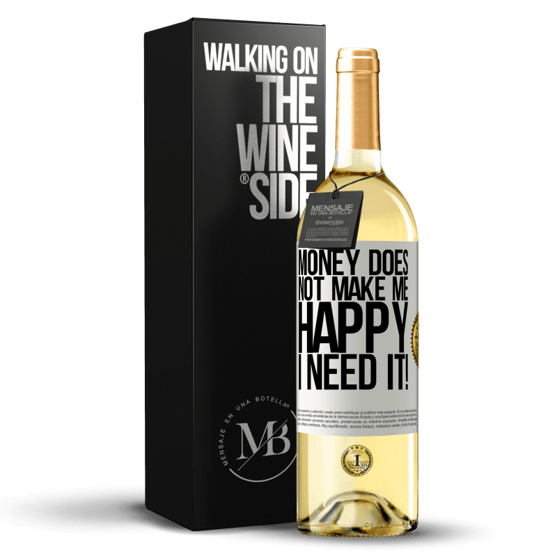 24,95 € Free Shipping   White Wine WHITE Edition Money does not make me happy. I need it! White Label. Customizable label Young wine Harvest 2020 Verdejo