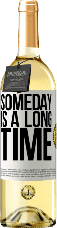 24,95 € Free Shipping | White Wine WHITE Edition Someday is a long time White Label. Customizable label Young wine Harvest 2020 Verdejo