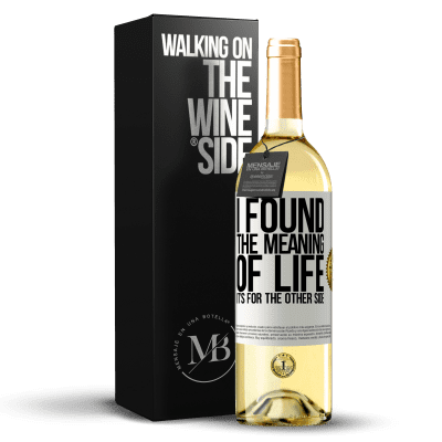 «I found the meaning of life. It's for the other side» WHITE Edition