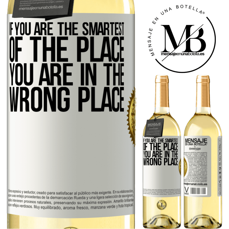 24,95 € Free Shipping   White Wine WHITE Edition If you are the smartest of the place, you are in the wrong place White Label. Customizable label Young wine Harvest 2020 Verdejo