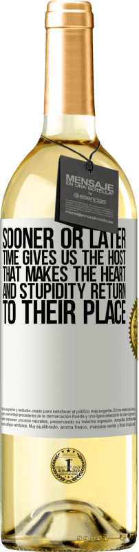 24,95 € Free Shipping | White Wine WHITE Edition Sooner or later time gives us the host that makes the heart and stupidity return to their place White Label. Customizable label Young wine Harvest 2020 Verdejo