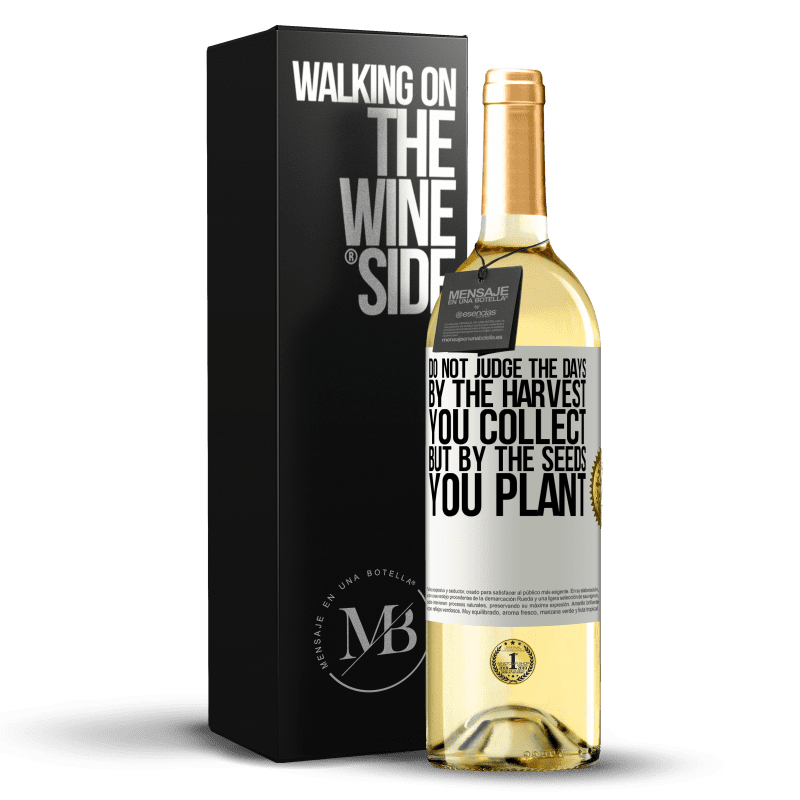 24,95 € Free Shipping   White Wine WHITE Edition Do not judge the days by the harvest you collect, but by the seeds you plant White Label. Customizable label Young wine Harvest 2020 Verdejo