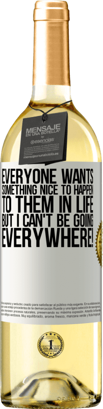 24,95 € Free Shipping   White Wine WHITE Edition Everyone wants something nice to happen to them in life, but I can't be going everywhere! White Label. Customizable label Young wine Harvest 2020 Verdejo