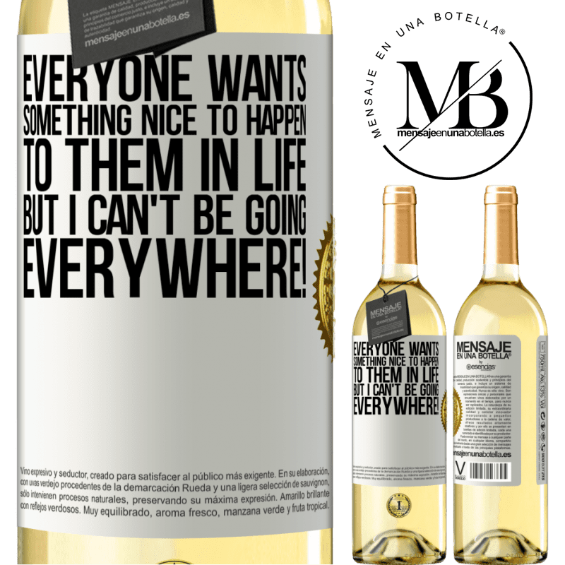 24,95 € Free Shipping | White Wine WHITE Edition Everyone wants something nice to happen to them in life, but I can't be going everywhere! White Label. Customizable label Young wine Harvest 2020 Verdejo