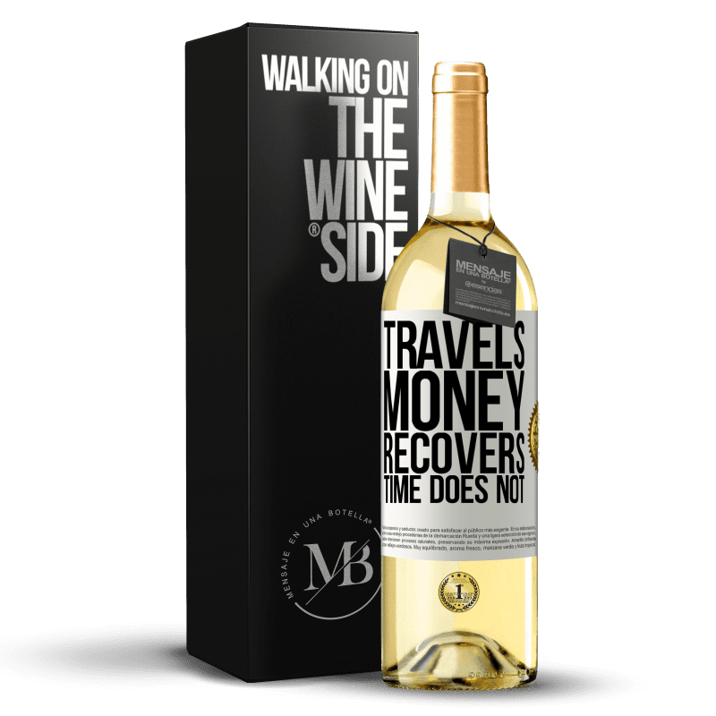 24,95 € Free Shipping | White Wine WHITE Edition Travels. Money recovers, time does not White Label. Customizable label Young wine Harvest 2020 Verdejo