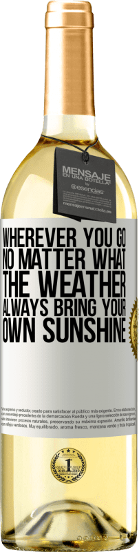 24,95 € Free Shipping | White Wine WHITE Edition Wherever you go, no matter what the weather, always bring your own sunshine White Label. Customizable label Young wine Harvest 2020 Verdejo
