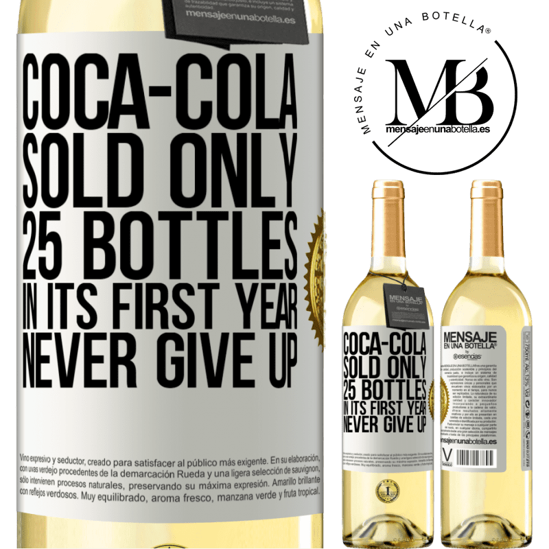 24,95 € Free Shipping | White Wine WHITE Edition Coca-Cola sold only 25 bottles in its first year. Never give up White Label. Customizable label Young wine Harvest 2020 Verdejo
