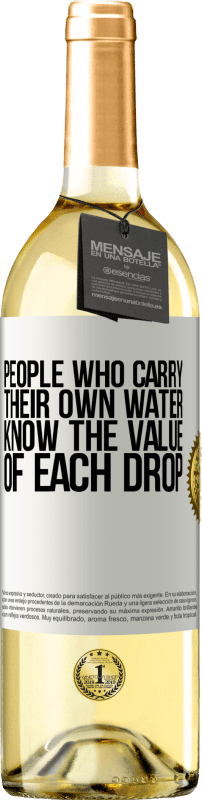 24,95 € Free Shipping   White Wine WHITE Edition People who carry their own water, know the value of each drop White Label. Customizable label Young wine Harvest 2020 Verdejo