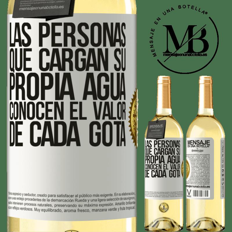 24,95 € Envío gratis | Vino Blanco Edición WHITE Las personas que cargan su propia agua, conocen el valor de cada gota Etiqueta Blanca. Etiqueta personalizable Vino joven Cosecha 2020 Verdejo