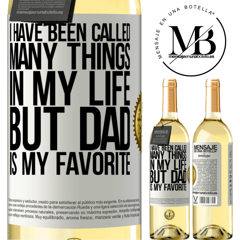 24,95 € Free Shipping | White Wine WHITE Edition I have been called many things in my life, but dad is my favorite White Label. Customizable label Young wine Harvest 2020 Verdejo
