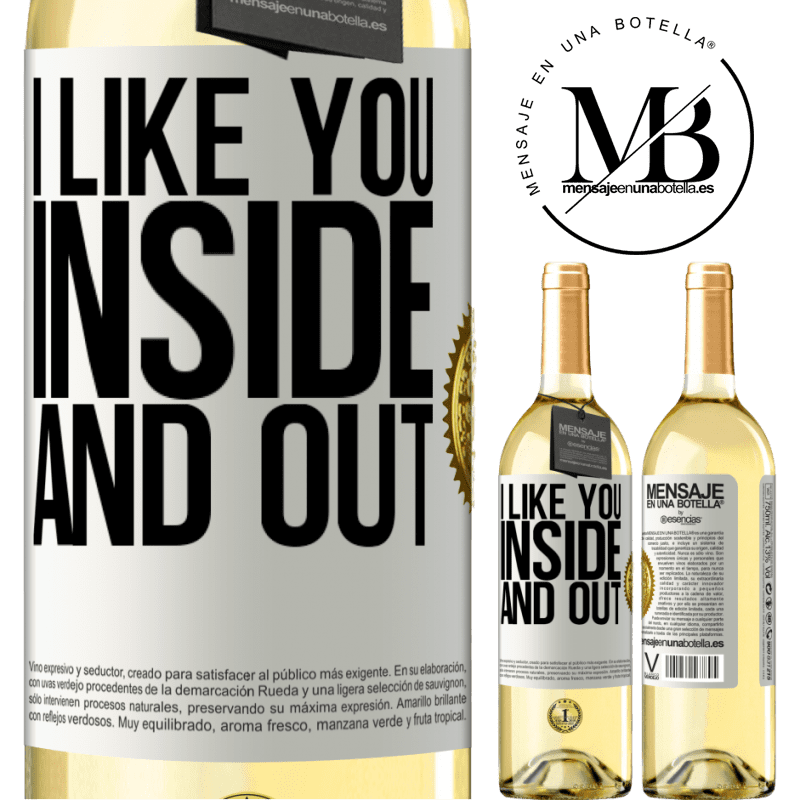 24,95 € Free Shipping | White Wine WHITE Edition I like you inside and out White Label. Customizable label Young wine Harvest 2020 Verdejo