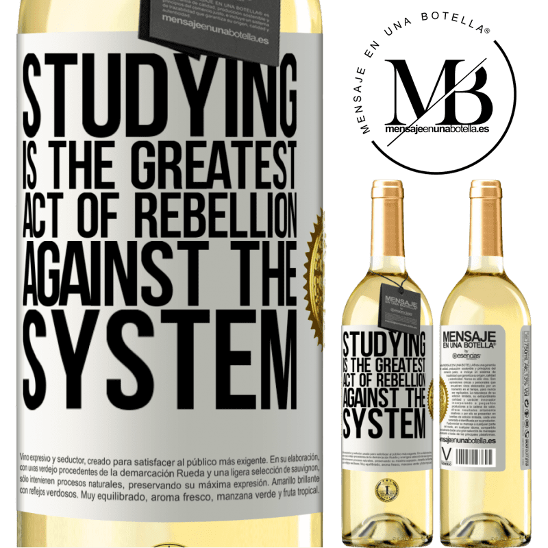 24,95 € Free Shipping | White Wine WHITE Edition Studying is the greatest act of rebellion against the system White Label. Customizable label Young wine Harvest 2020 Verdejo