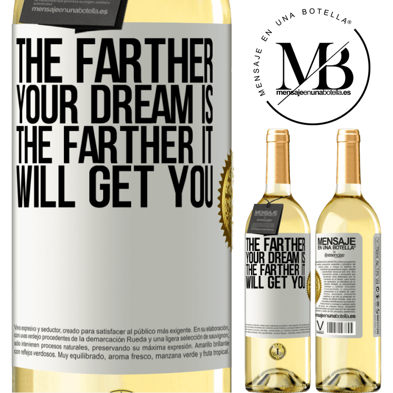 24,95 € Free Shipping | White Wine WHITE Edition The farther your dream is, the farther it will get you White Label. Customizable label Young wine Harvest 2020 Verdejo