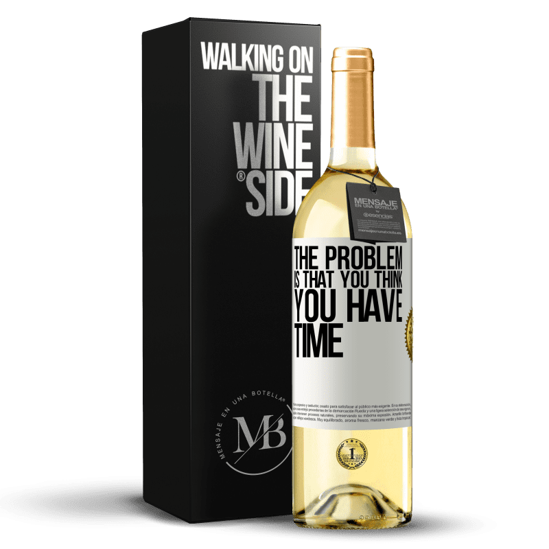 24,95 € Free Shipping   White Wine WHITE Edition The problem is that you think you have time White Label. Customizable label Young wine Harvest 2020 Verdejo