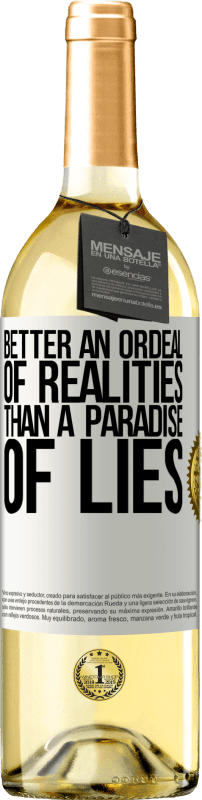 24,95 € Free Shipping | White Wine WHITE Edition Better an ordeal of realities than a paradise of lies White Label. Customizable label Young wine Harvest 2020 Verdejo