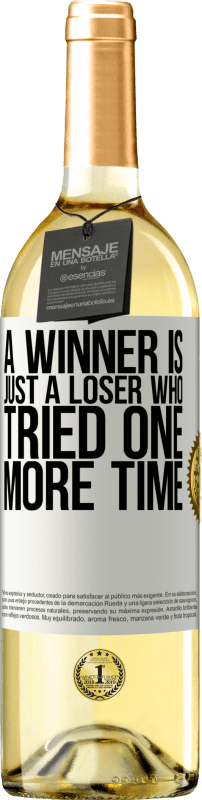 24,95 € Free Shipping   White Wine WHITE Edition A winner is just a loser who tried one more time White Label. Customizable label Young wine Harvest 2020 Verdejo