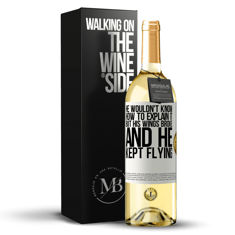 24,95 € Free Shipping | White Wine WHITE Edition He wouldn't know how to explain it, but his wings broke and he kept flying White Label. Customizable label Young wine Harvest 2020 Verdejo