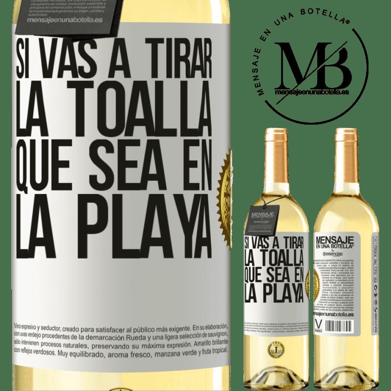24,95 € Envío gratis | Vino Blanco Edición WHITE Si vas a tirar la toalla, que sea en la playa Etiqueta Blanca. Etiqueta personalizable Vino joven Cosecha 2020 Verdejo