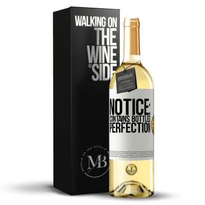 «Notice: contains bottled perfection» WHITE Edition