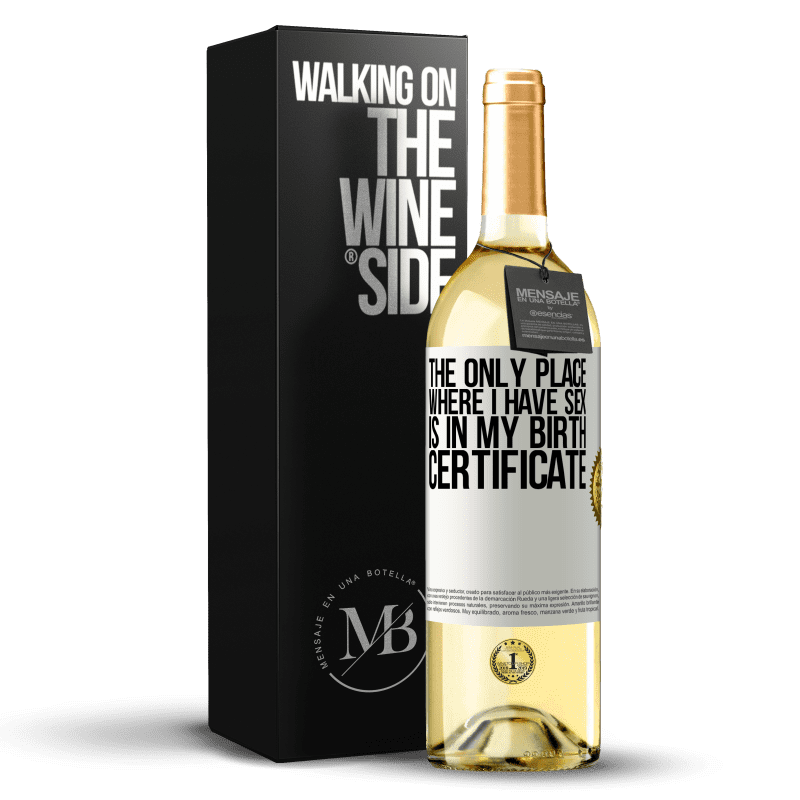 24,95 € Free Shipping | White Wine WHITE Edition The only place where I have sex is in my birth certificate White Label. Customizable label Young wine Harvest 2020 Verdejo