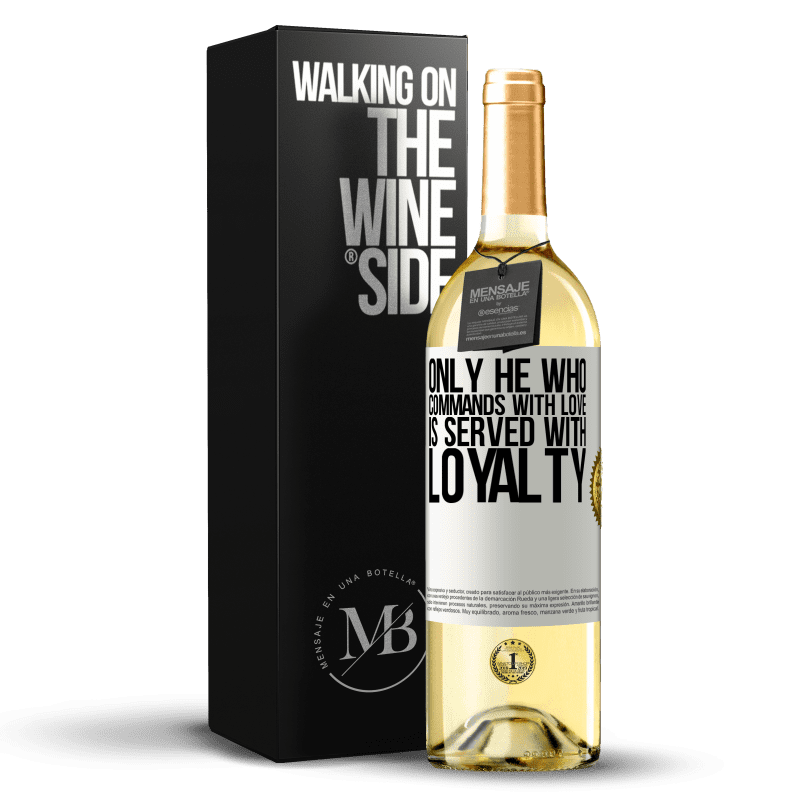 24,95 € Free Shipping | White Wine WHITE Edition Only he who commands with love is served with loyalty White Label. Customizable label Young wine Harvest 2020 Verdejo