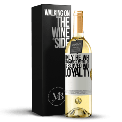 «Only he who commands with love is served with loyalty» WHITE Edition