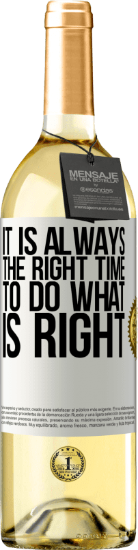 24,95 € Free Shipping   White Wine WHITE Edition It is always the right time to do what is right White Label. Customizable label Young wine Harvest 2020 Verdejo