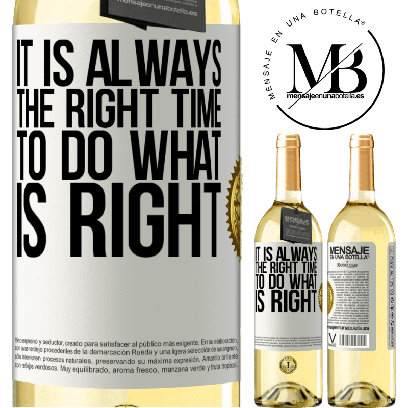 24,95 € Free Shipping | White Wine WHITE Edition It is always the right time to do what is right White Label. Customizable label Young wine Harvest 2020 Verdejo