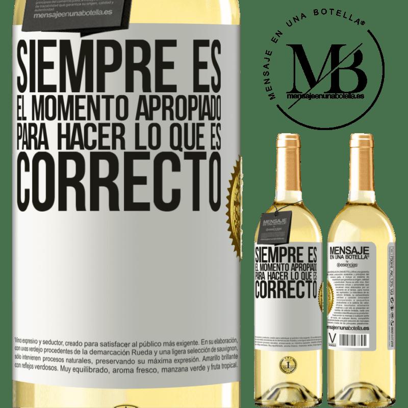 24,95 € Envío gratis | Vino Blanco Edición WHITE Siempre es el momento apropiado para hacer lo que es correcto Etiqueta Blanca. Etiqueta personalizable Vino joven Cosecha 2020 Verdejo