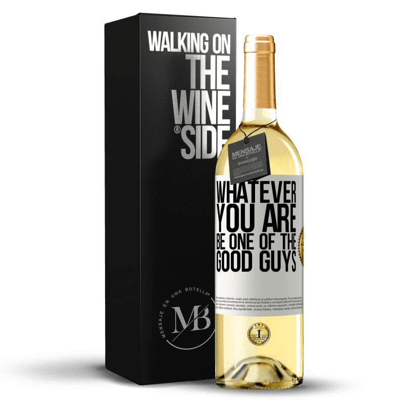 24,95 € Free Shipping | White Wine WHITE Edition Whatever you are, be one of the good guys White Label. Customizable label Young wine Harvest 2020 Verdejo