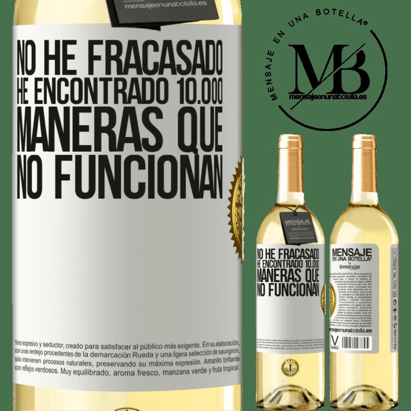 24,95 € Envío gratis | Vino Blanco Edición WHITE No he fracasado. He encontrado 10.000 maneras que no funcionan Etiqueta Blanca. Etiqueta personalizable Vino joven Cosecha 2020 Verdejo