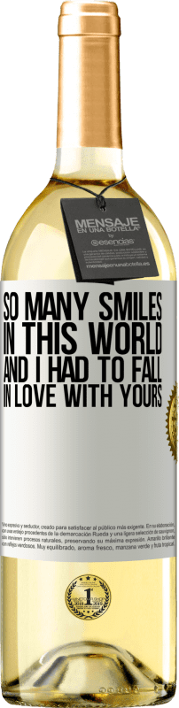 24,95 € Free Shipping | White Wine WHITE Edition So many smiles in this world, and I had to fall in love with yours White Label. Customizable label Young wine Harvest 2020 Verdejo